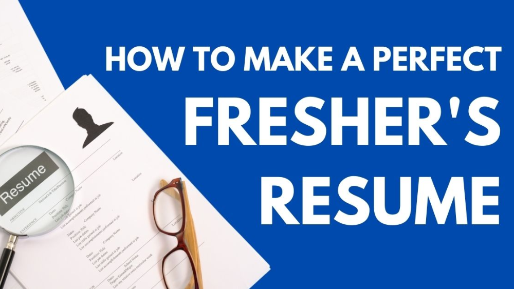 How to Make a Perfect Fresher's Resume