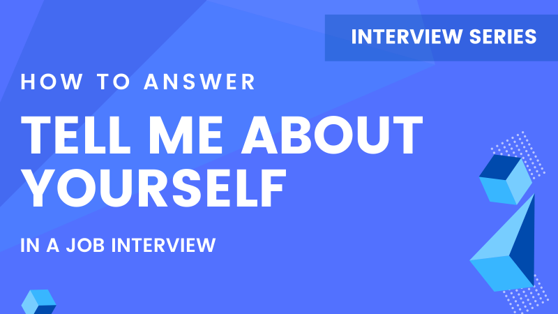 "How to Answer ""Tell me about yourself"" or ""Introduce Yourself"" in an Interview"