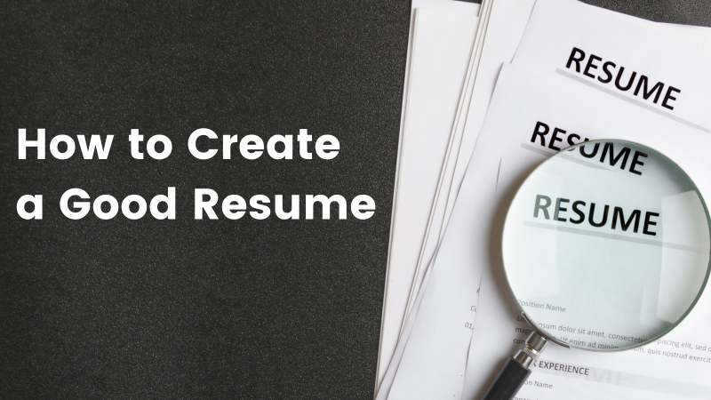How to prepare a Good Resume ?
