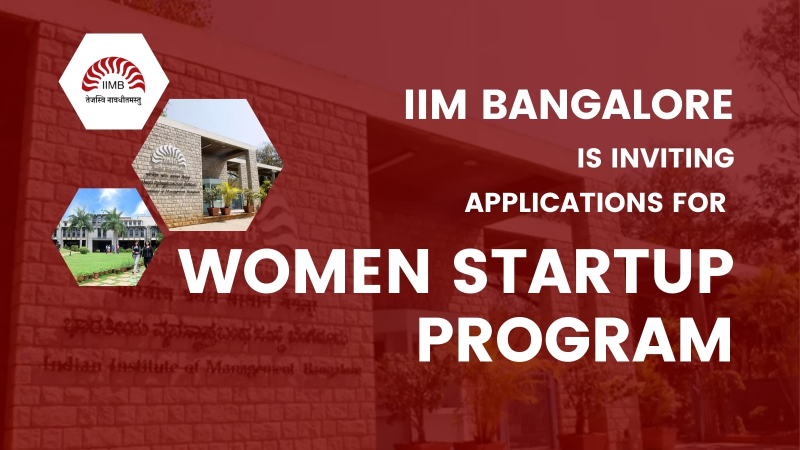 IIM Bangalore is inviting applications for Women Startup Program