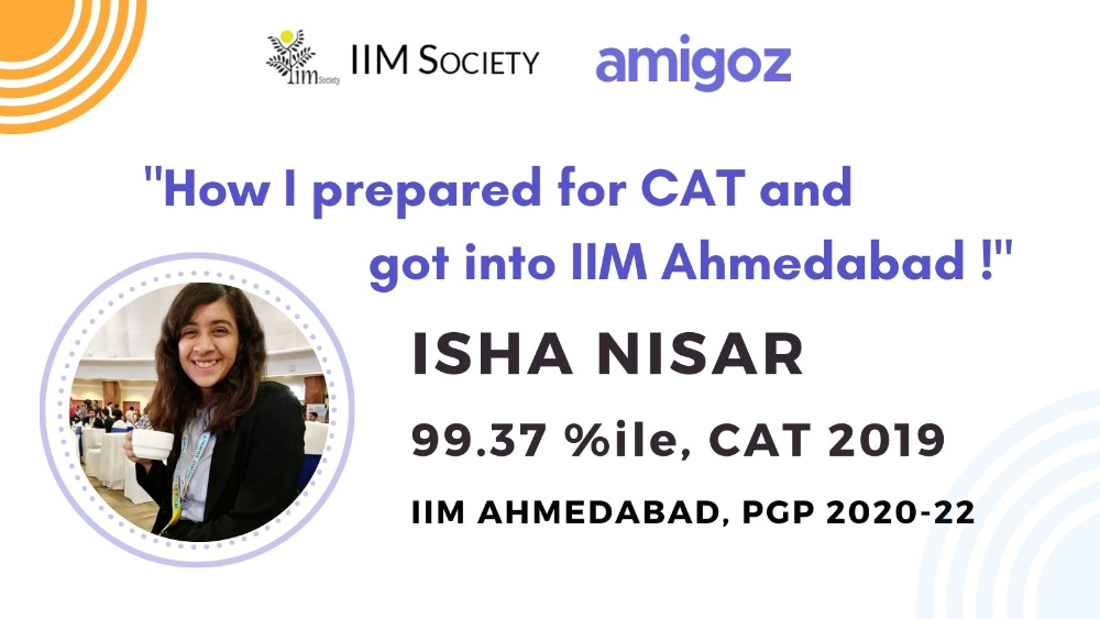 CAT Preparation Strategy by Isha Nisar (99.37%iler in CAT 2019, IIM Ahmedabad PGP 2020-22)