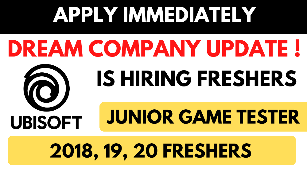 Ubisoft is hiring Freshers for Junior Game Testers Role