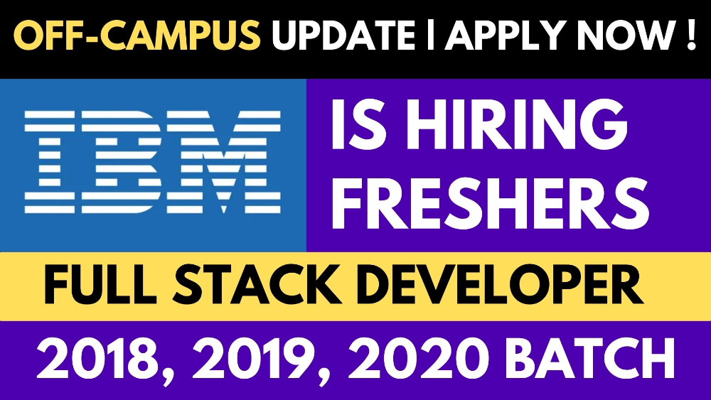IBM OFF-Campus | IBM Hiring 2018, 2019, 2020 Batch Freshers for Full Stack Development Profile